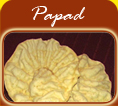 Our Range of Papads Include Pepper Papad, Spicy Papad, Garlic Papad, Disco Papad etc.